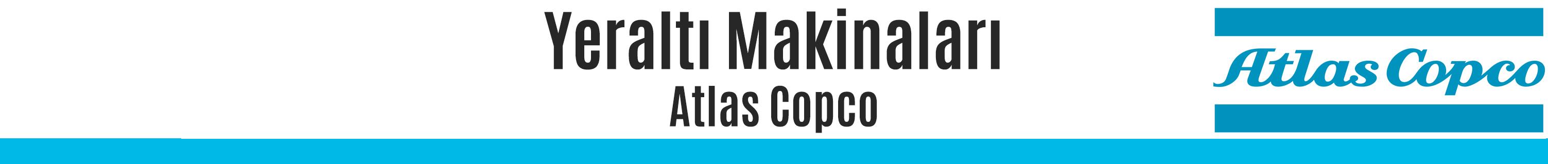 Atlas copco yeraltı makinaları